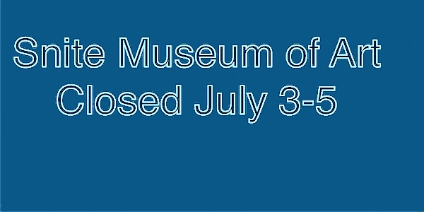 The Museum will be closed July 3 through 5, 2015