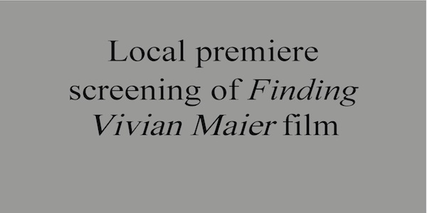Local premiere screening of Finding Vivian Maier film